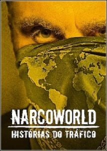 NarcoWorld – Histórias do Tráfico 1ª Temporada
